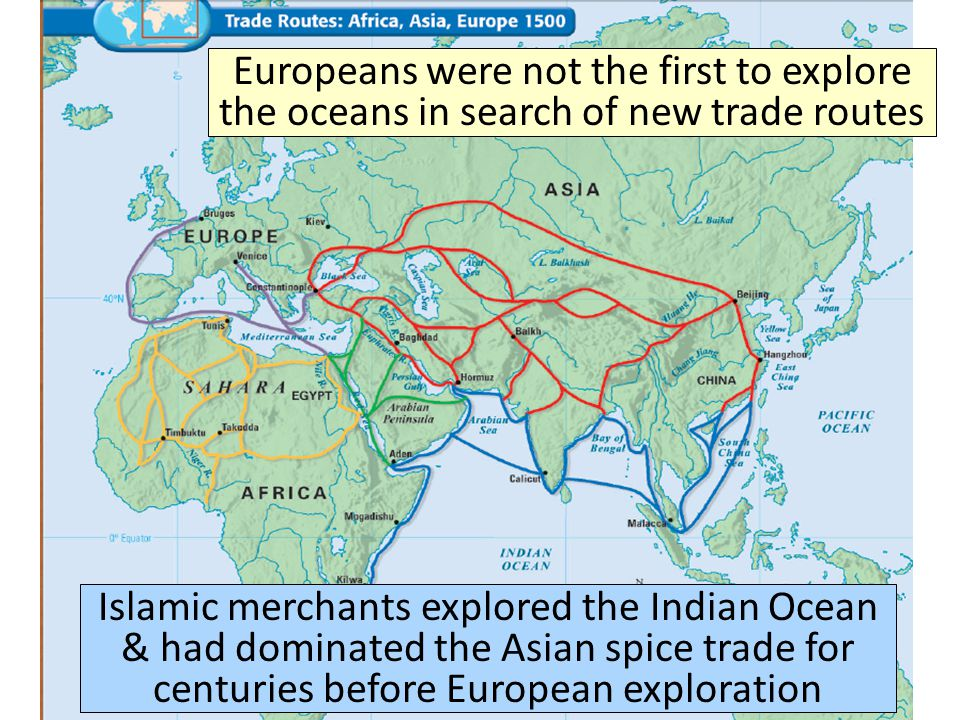 Europeans were not the first to explore the oceans in search of new trade routes