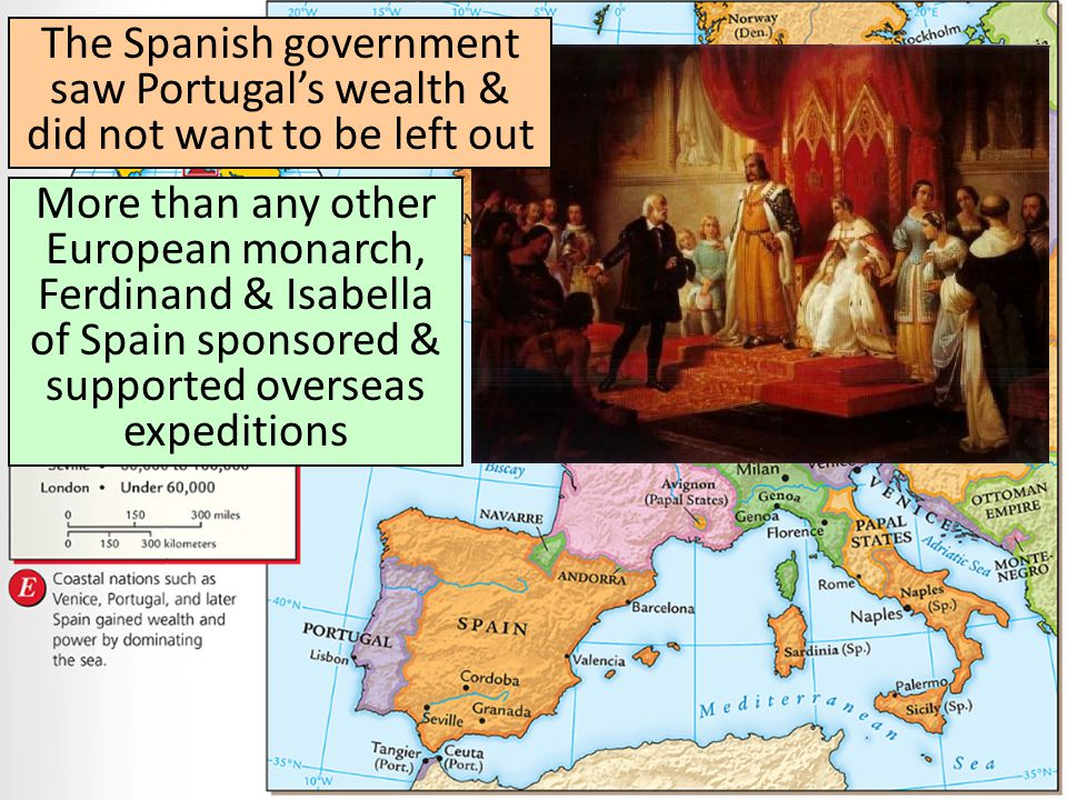 The Spanish government saw Portugal's wealth & did not want to be left out
