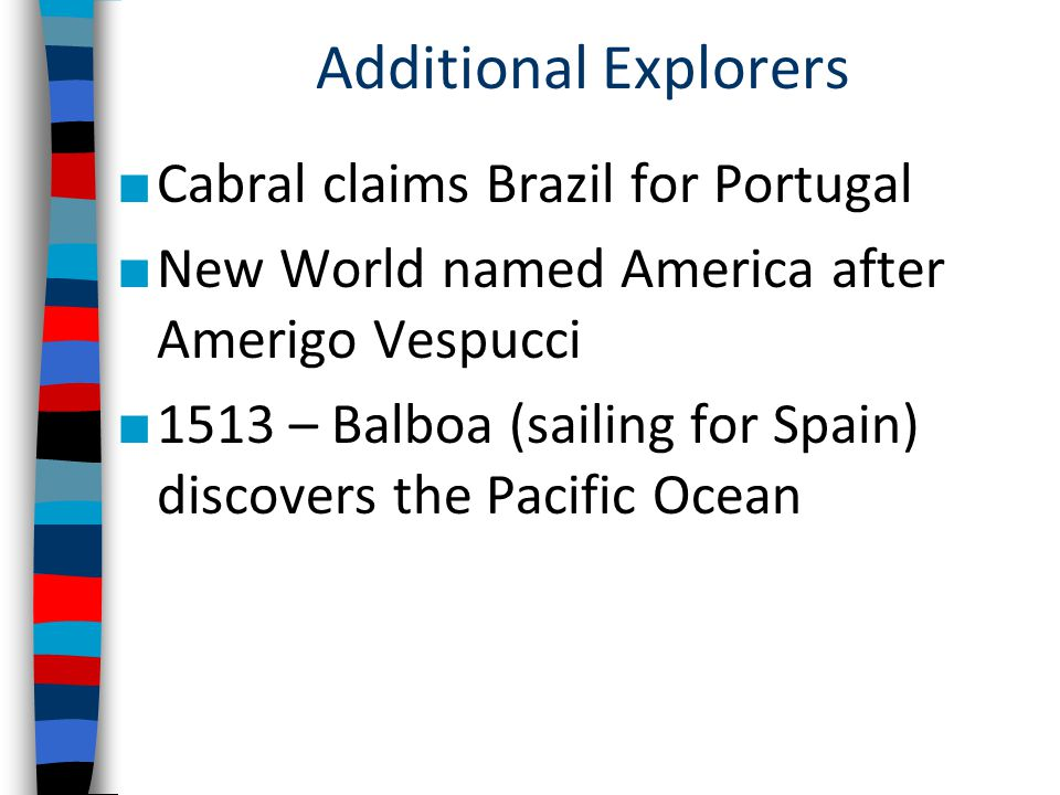 Additional Explorers Cabral claims Brazil for Portugal