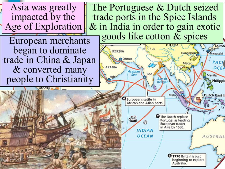 Asia was greatly impacted by the Age of Exploration