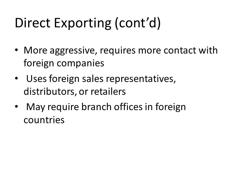 Direct Exporting (cont'd)