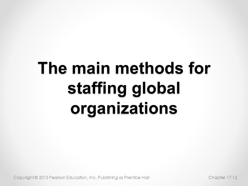 The main methods for staffing global organizations