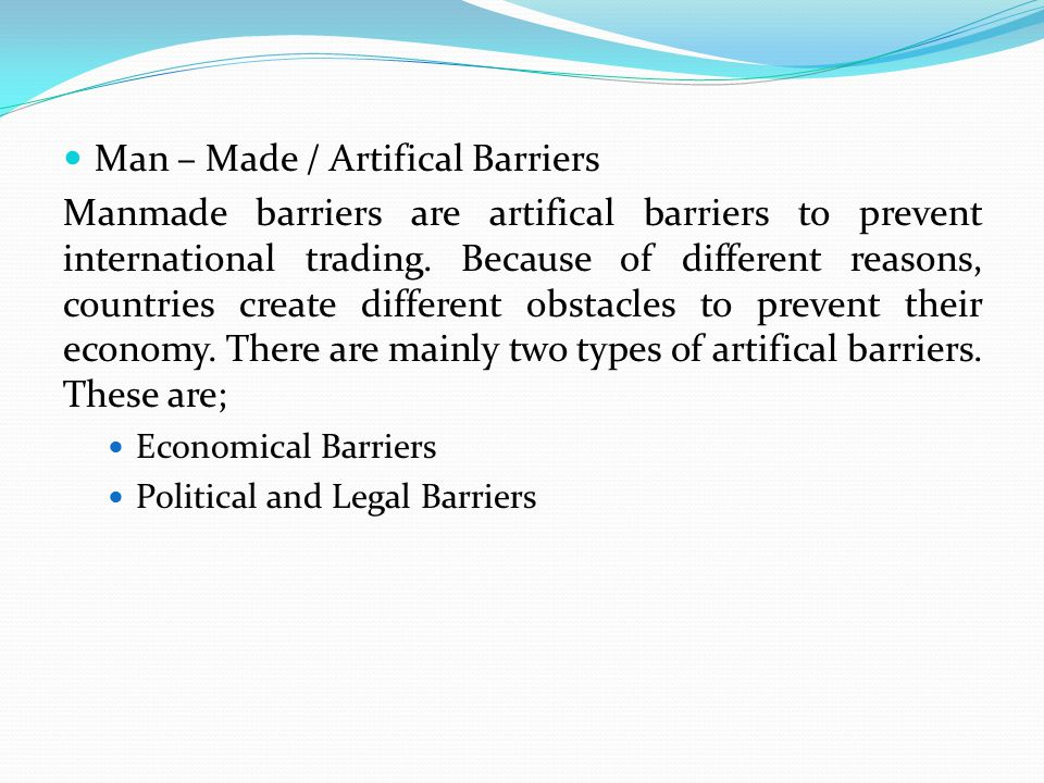 Man – Made / Artifical Barriers