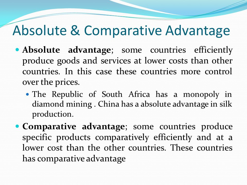 Absolute & Comparative Advantage