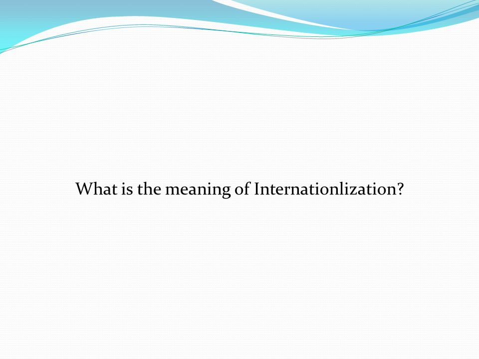 What is the meaning of Internationlization