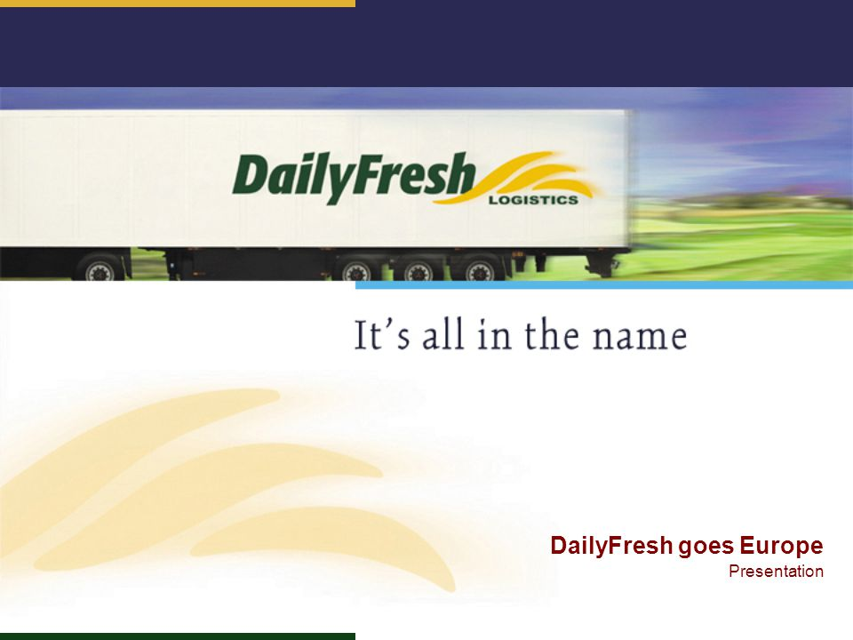 DailyFresh goes Europe Presentation