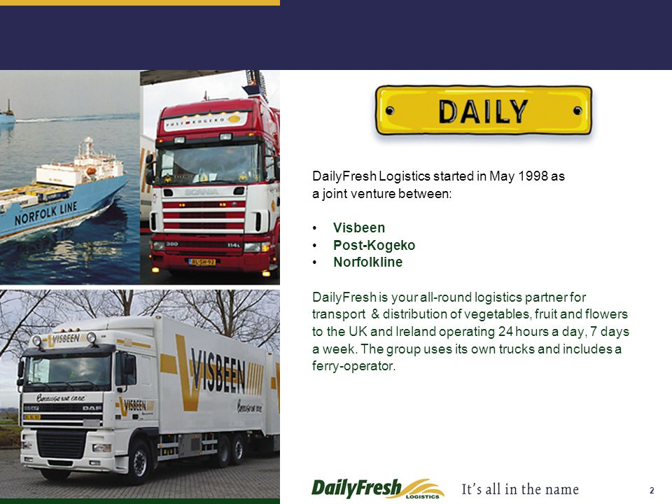 DailyFresh Logistics started in May 1998 as