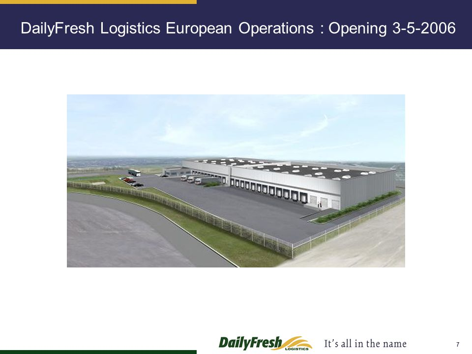 DailyFresh Logistics European Operations : Opening 3-5-2006