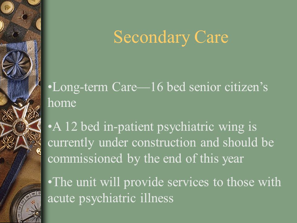 Secondary Care Long-term Care—16 bed senior citizen's home