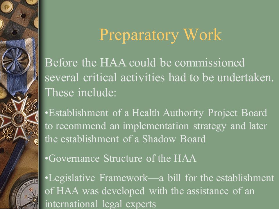 Preparatory Work Before the HAA could be commissioned several critical activities had to be undertaken. These include:
