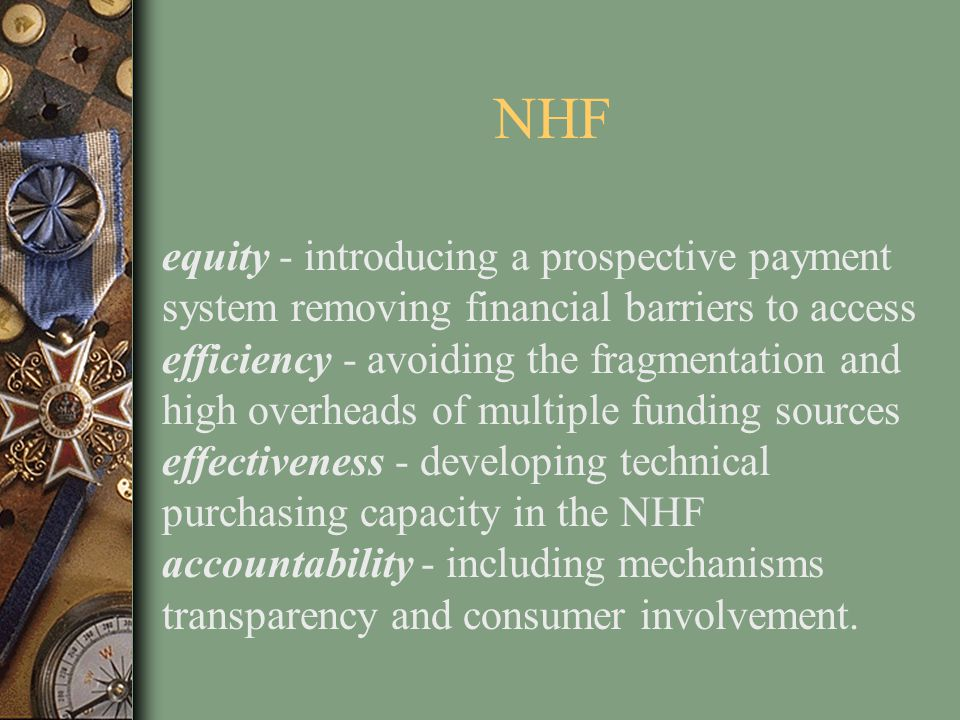 NHF equity - introducing a prospective payment system removing financial barriers to access.