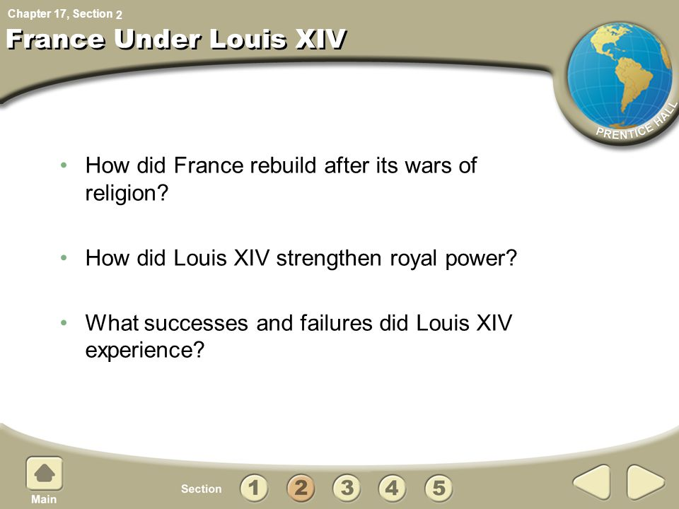 2 France Under Louis XIV. How did France rebuild after its wars of religion How did Louis XIV strengthen royal power