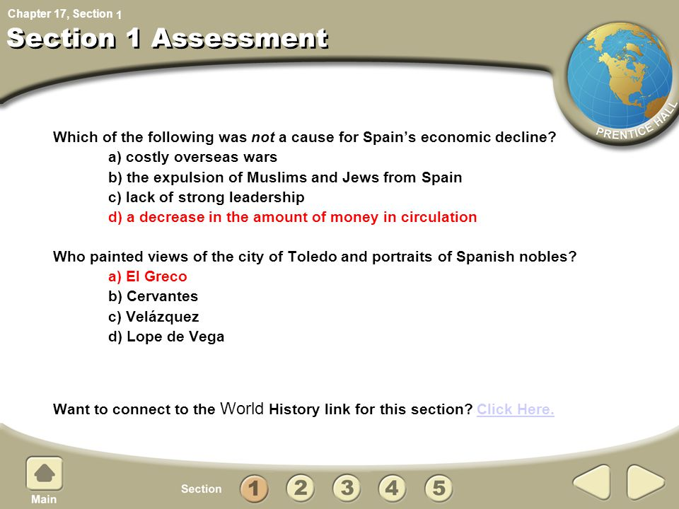 1 Section 1 Assessment. Which of the following was not a cause for Spain's economic decline a) costly overseas wars.