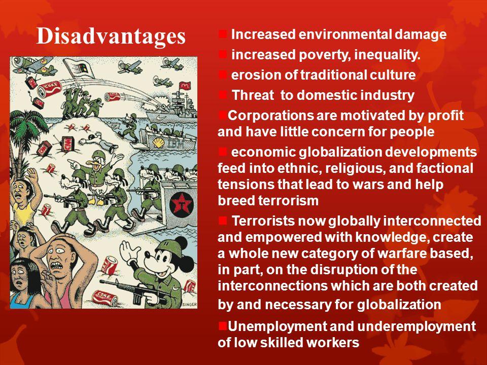 Disadvantages Increased environmental damage