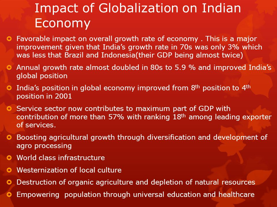 impact of globalization Globalization refers to the overall development as well as modernization of a community as a whole the reason why globalization is important is because it helps a community in gaining international recognition, influence as well as operation this, however, can be projected in both positive as well as negative ways.