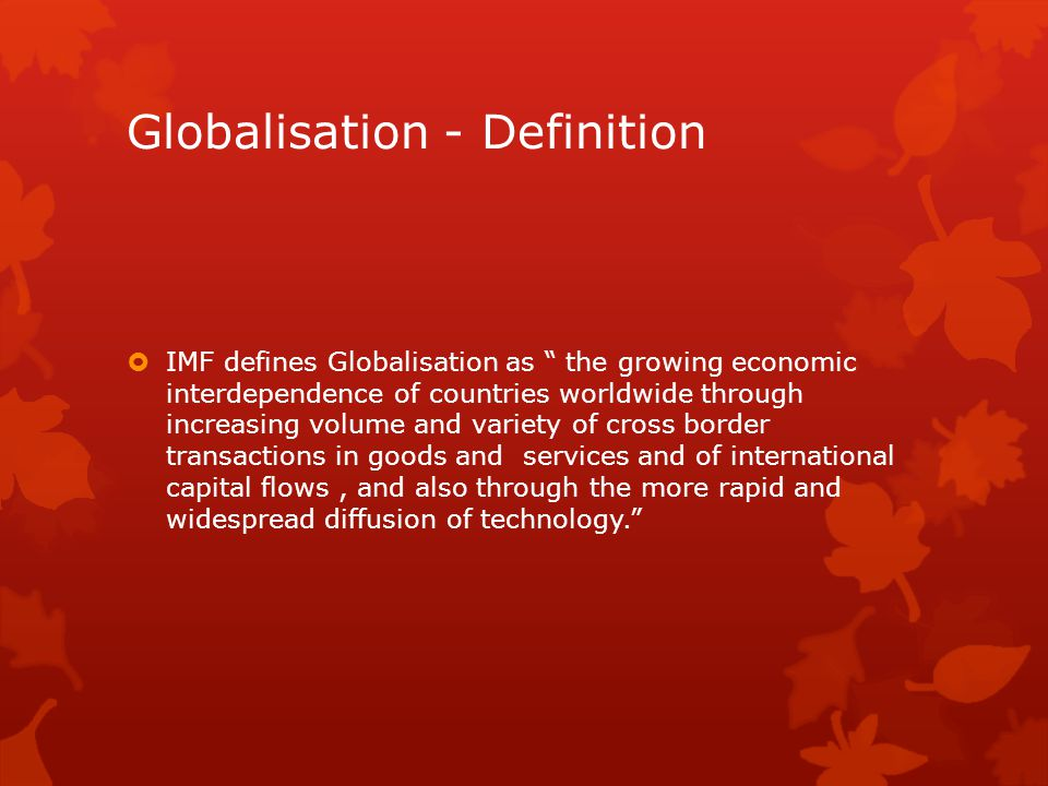 globalization definition Globalization is an emerging trend in business here you will learn the definition of globalization, examine its positive and negative effects, and.
