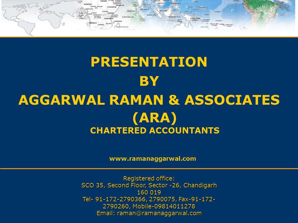 AGGARWAL RAMAN & ASSOCIATES (ARA) CHARTERED ACCOUNTANTS