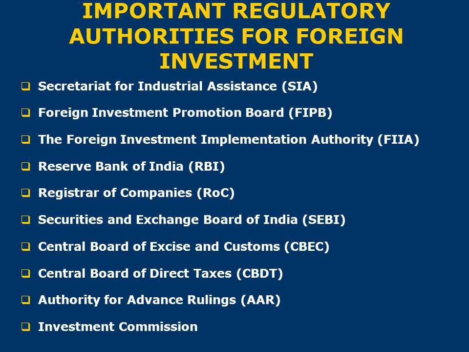 IMPORTANT REGULATORY AUTHORITIES FOR FOREIGN INVESTMENT