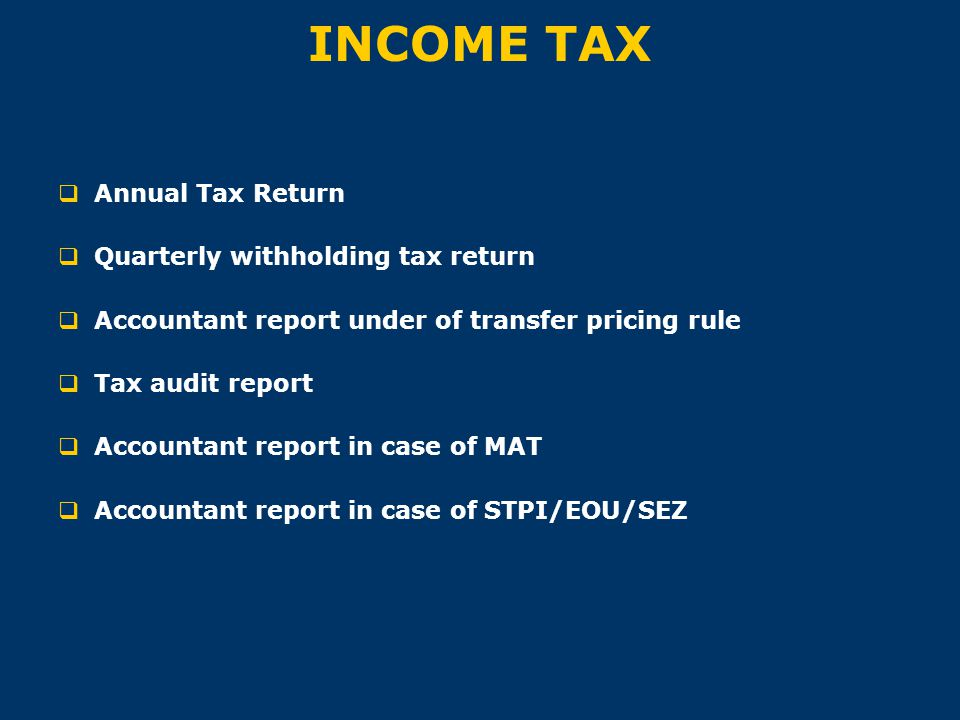 INCOME TAX Annual Tax Return Quarterly withholding tax return