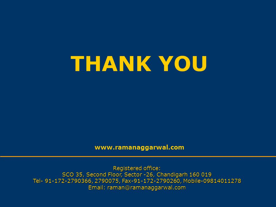 THANK YOU www.ramanaggarwal.com Registered office: