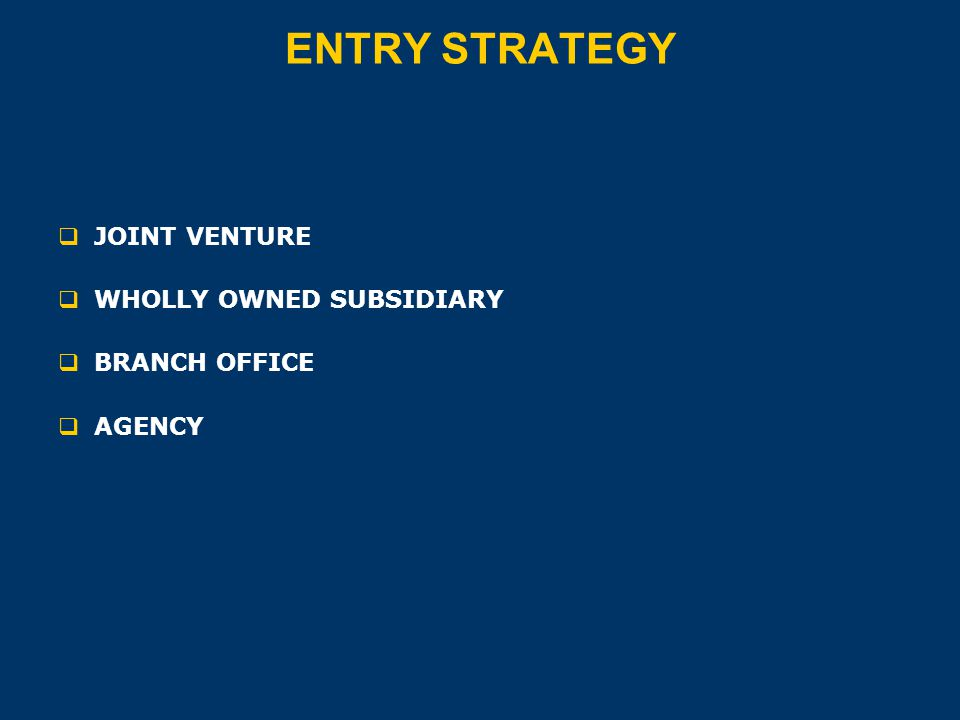 ENTRY STRATEGY JOINT VENTURE WHOLLY OWNED SUBSIDIARY BRANCH OFFICE