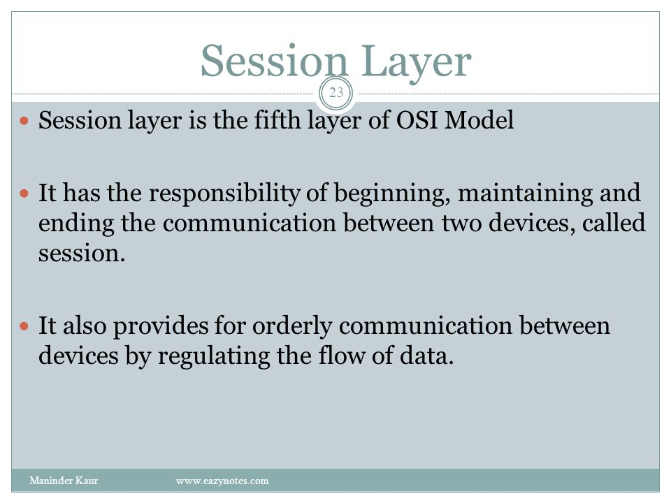 Session Layer Session layer is the fifth layer of OSI Model