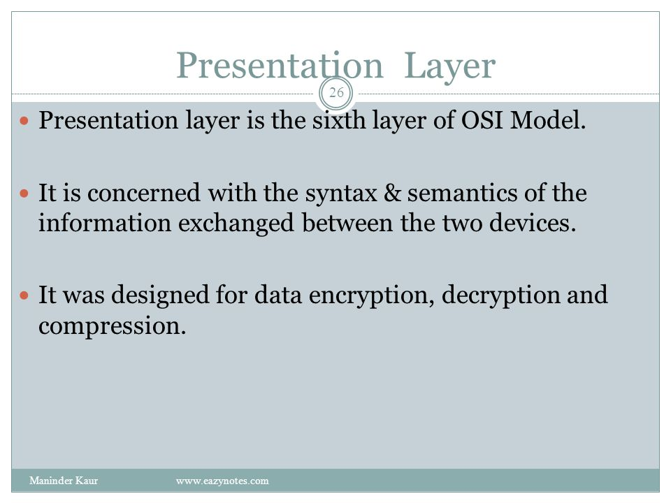 Presentation Layer Presentation layer is the sixth layer of OSI Model.