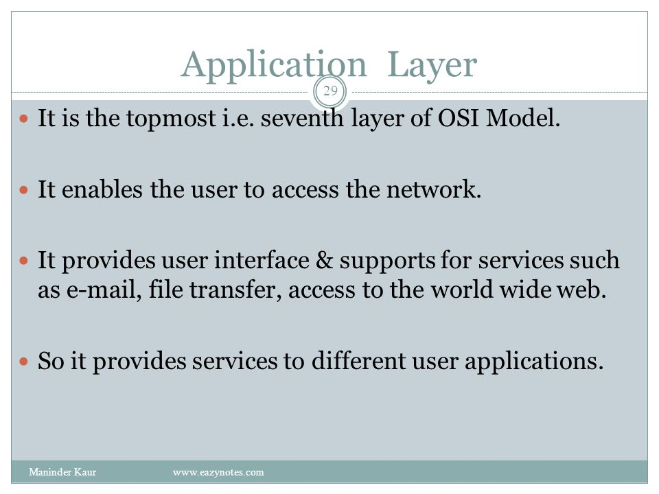 Application Layer It is the topmost i.e. seventh layer of OSI Model.