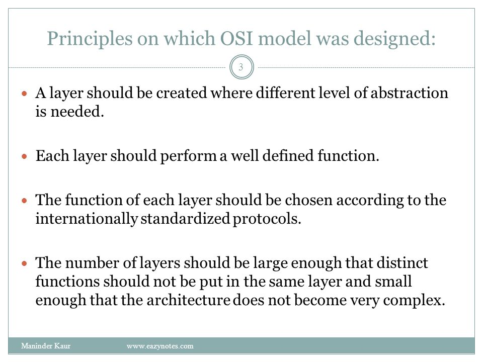 Principles on which OSI model was designed: