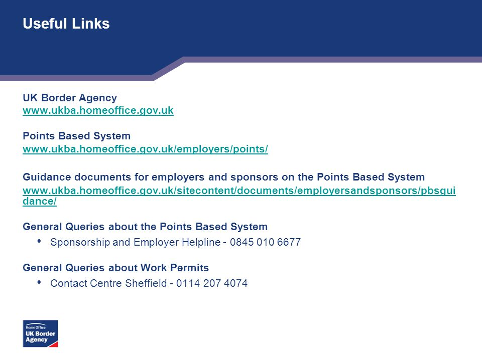 Useful Links UK Border Agency www.ukba.homeoffice.gov.uk