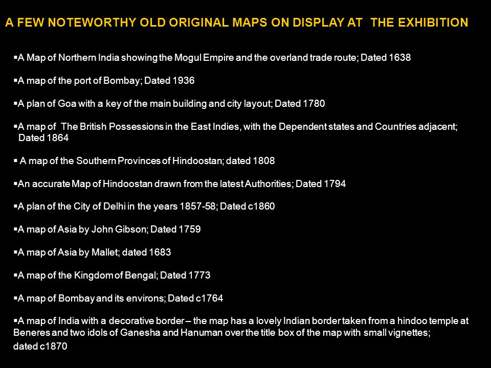 A FEW NOTEWORTHY OLD ORIGINAL MAPS ON DISPLAY AT THE EXHIBITION