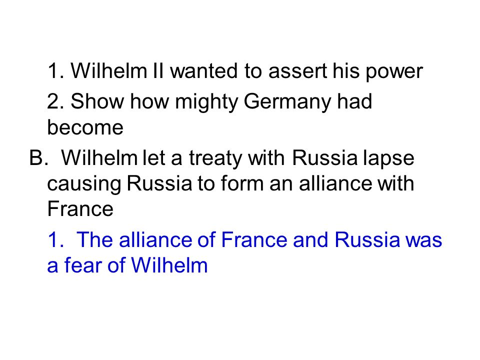 1. Wilhelm II wanted to assert his power