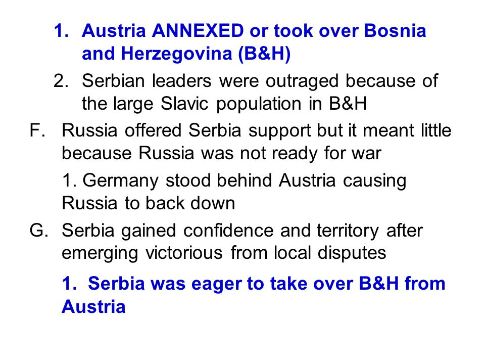 1. Serbia was eager to take over B&H from Austria