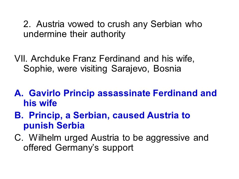 2. Austria vowed to crush any Serbian who undermine their authority