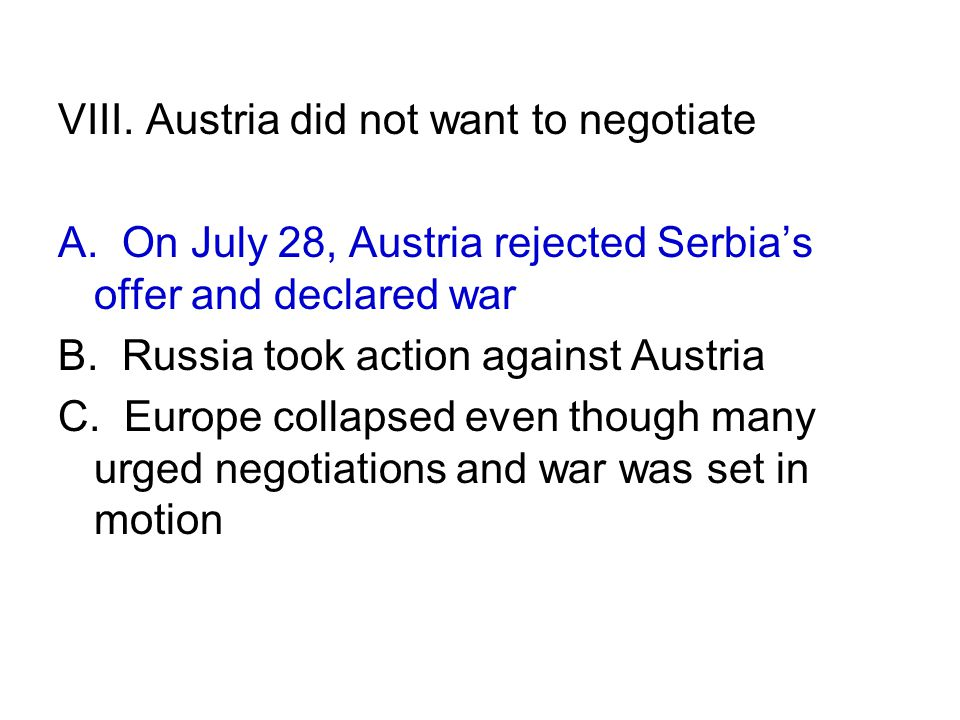 VIII. Austria did not want to negotiate
