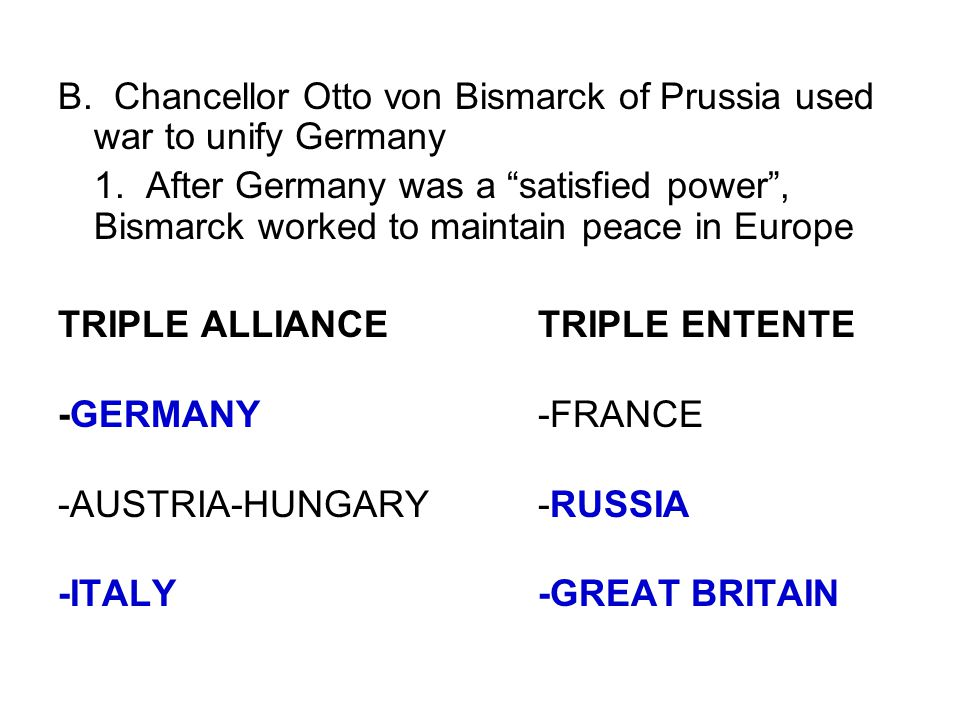 B. Chancellor Otto von Bismarck of Prussia used war to unify Germany