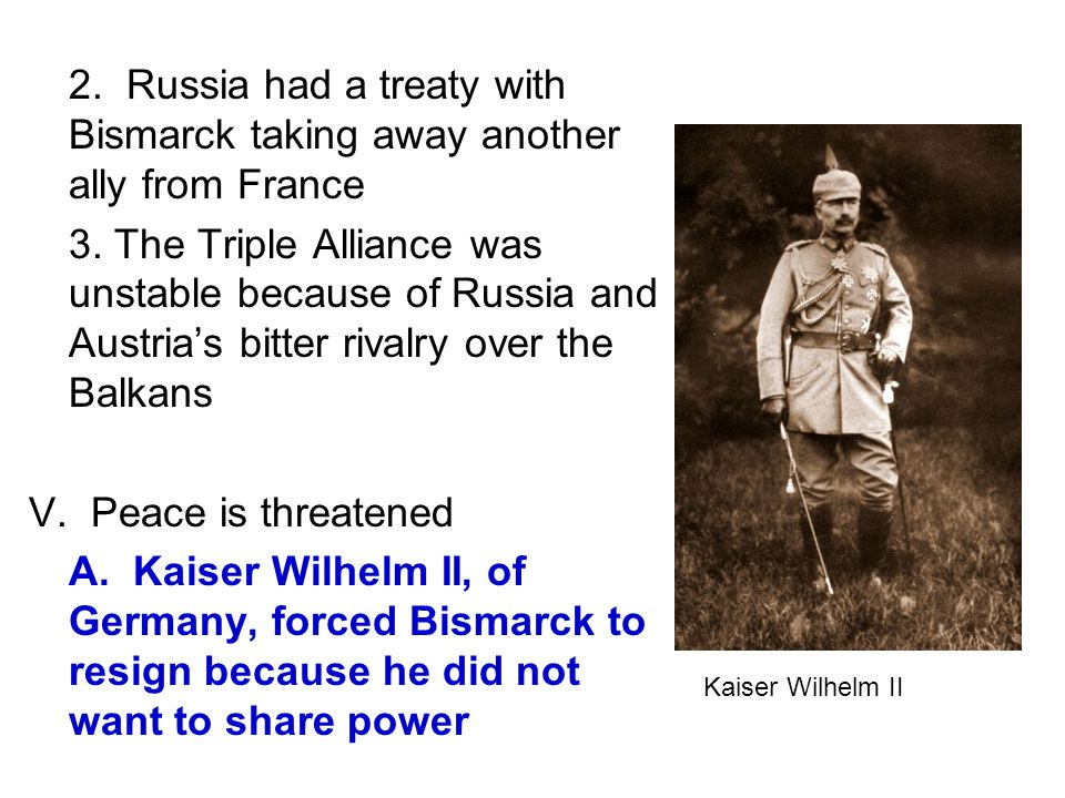 2. Russia had a treaty with Bismarck taking away another ally from France