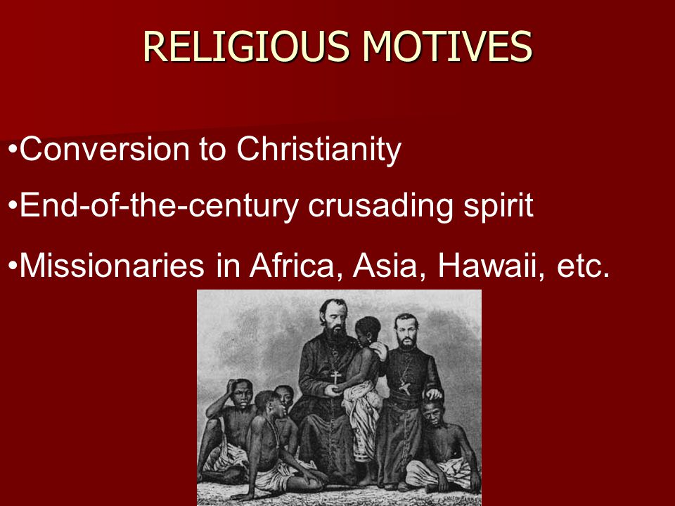 RELIGIOUS MOTIVES Conversion to Christianity