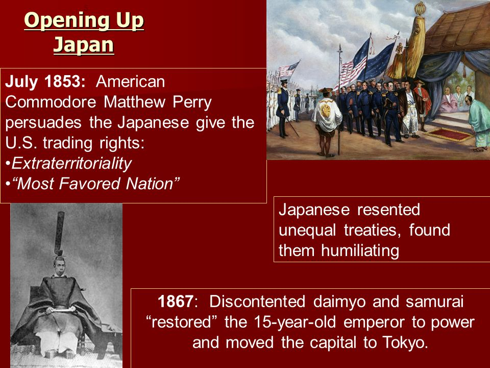 Opening Up Japan 5. July 1853: American Commodore Matthew Perry persuades the Japanese give the U.S. trading rights: