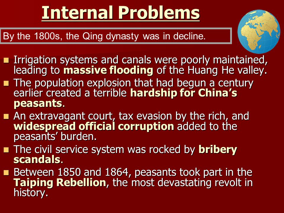 Internal Problems 5. By the 1800s, the Qing dynasty was in decline.