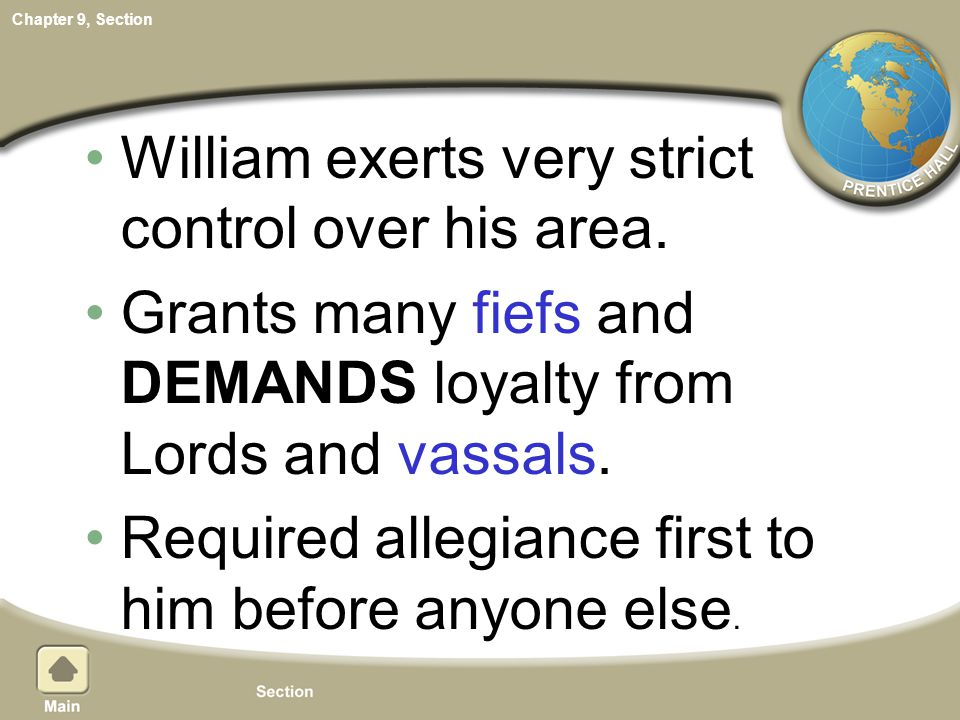 William exerts very strict control over his area.