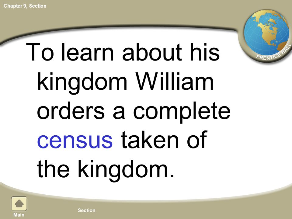 To learn about his kingdom William orders a complete census taken of the kingdom.