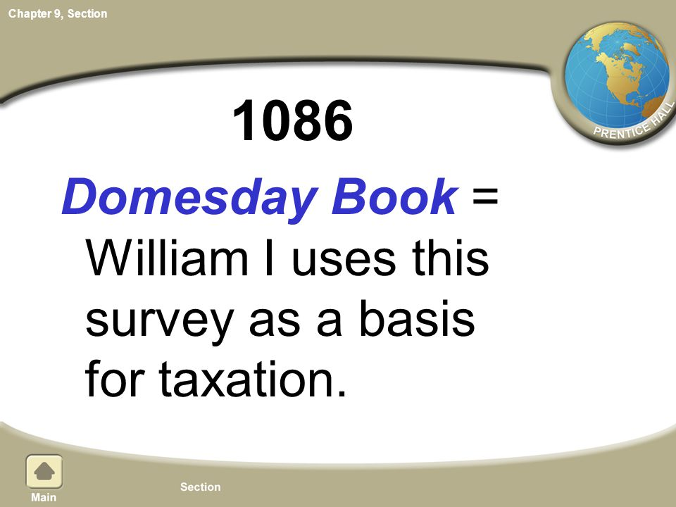 1086 Domesday Book = William I uses this survey as a basis for taxation.
