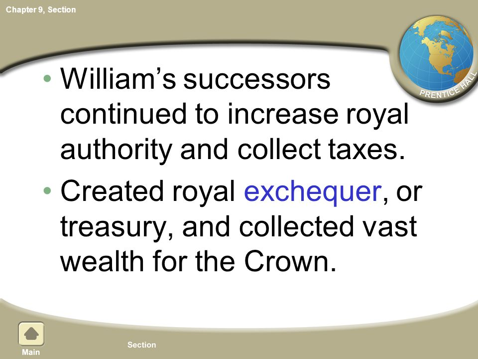 William's successors continued to increase royal authority and collect taxes.