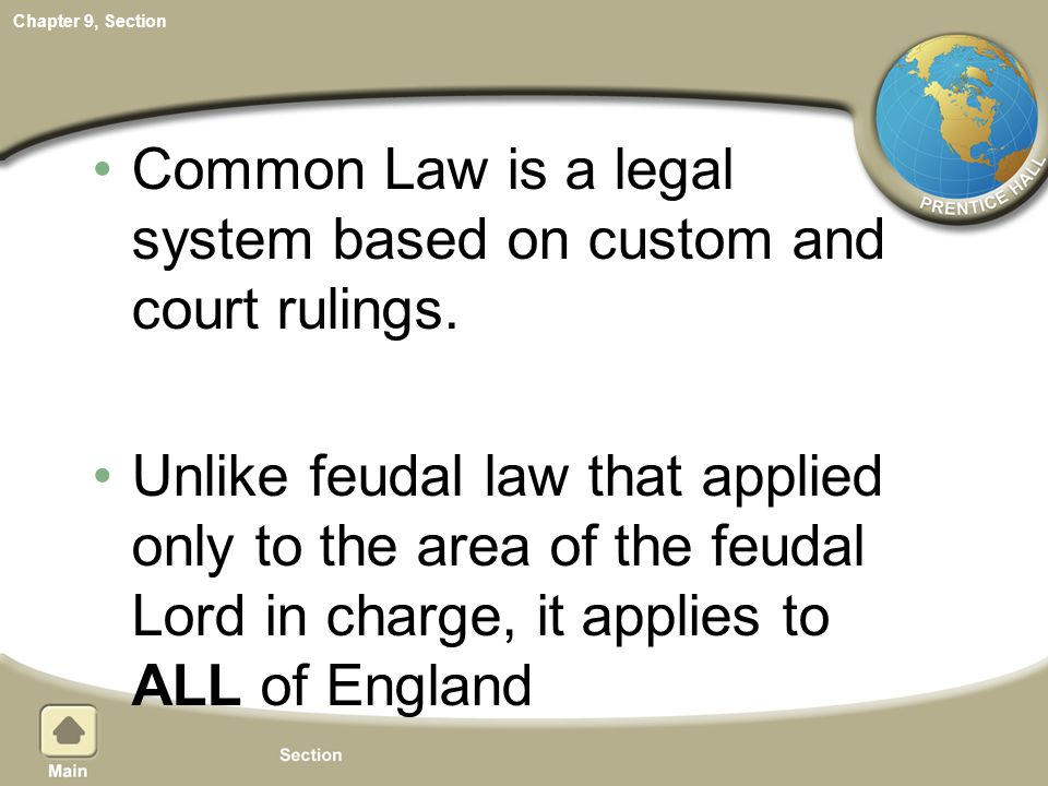 Common Law is a legal system based on custom and court rulings.
