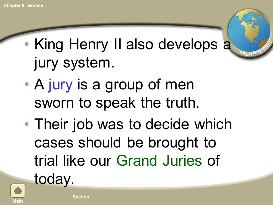 King Henry II also develops a jury system.