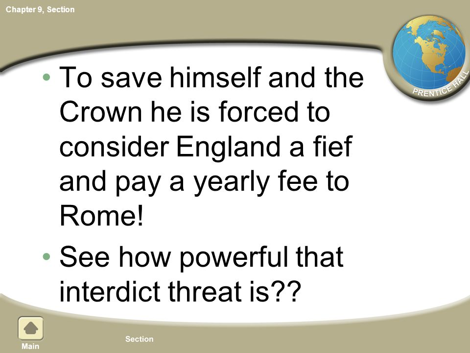 To save himself and the Crown he is forced to consider England a fief and pay a yearly fee to Rome!