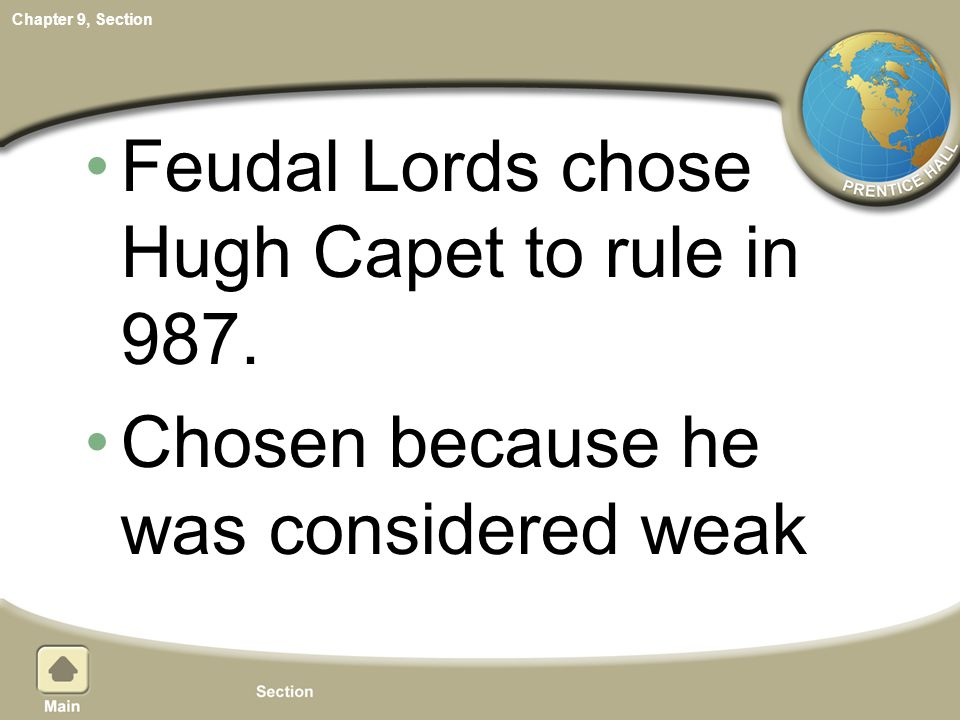 Feudal Lords chose Hugh Capet to rule in 987.