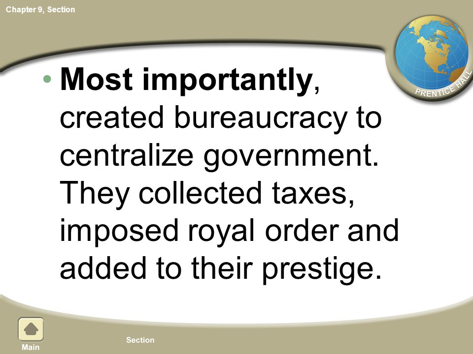 Most importantly, created bureaucracy to centralize government