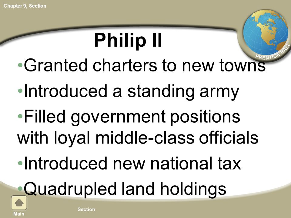 Philip II Granted charters to new towns Introduced a standing army